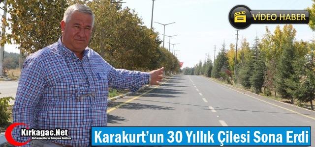 KARAKURT'UN 30 YILLIK ÇİLESİ SONA ERDİ(VİDEO)