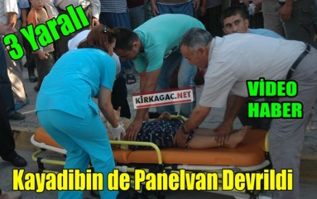 KAYADİBİN DE PANELVAN DEVRİLDİ 3 YARALI(VİDEO)