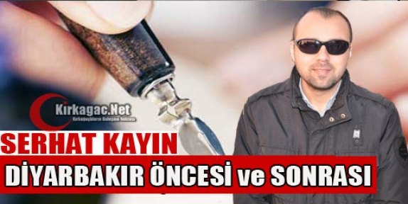 KAYIN 'DİYARBAKIR ÖNCESİ VE SONRASI'