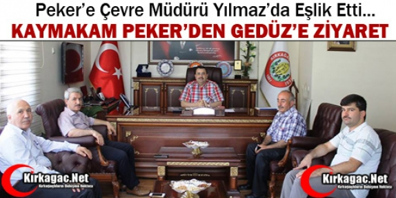 KAYMAKAM PEKER'DEN GEDÜZ'E ZİYARET