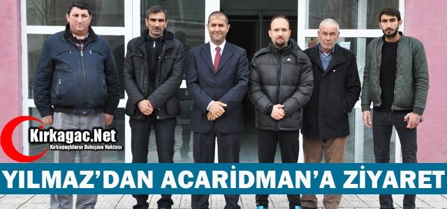 KAYMAKAM YILMAZ'DAN ACARİDMAN'A ZİYARET