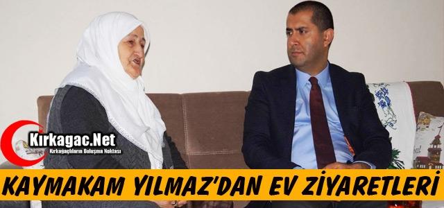 KAYMAKAM YILMAZ'DAN EV ZİYARETLERİ