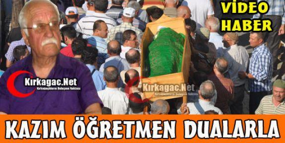 KAZIM ARAS DUALARLA TOPRAĞA VERİLDİ(VİDEO)
