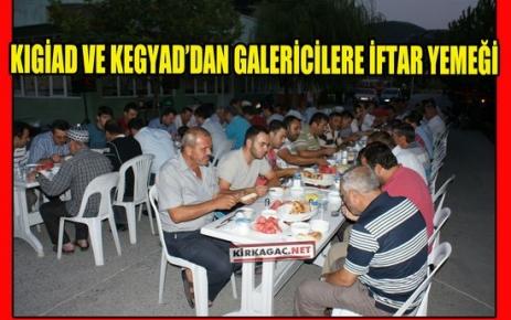 KIGİAD ve KEGYAD'DAN GALERİCİLERE İFTAR
