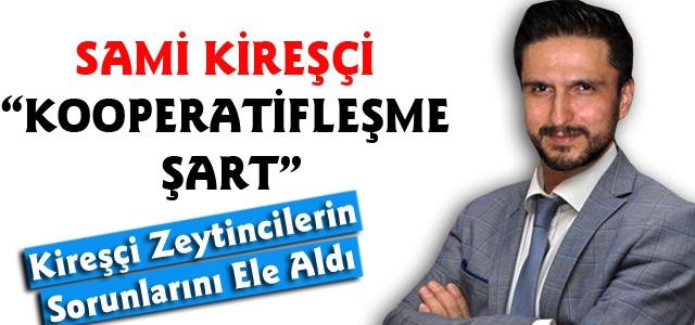 """KİREŞÇİ 'KOOPERATİFLEŞME ŞART"""""""