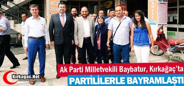 KIRKAĞAÇ AK PARTİ'DE BAYBATUR'LU BAYRAMLAŞMA