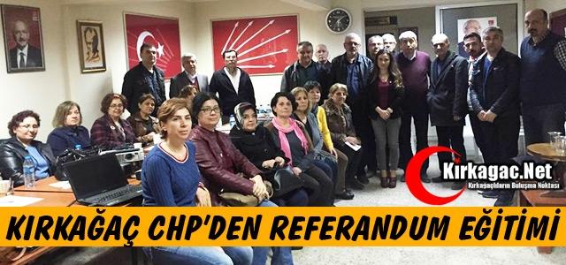KIRKAĞAÇ CHP'DEN REFERANDUM EĞİTİMİ