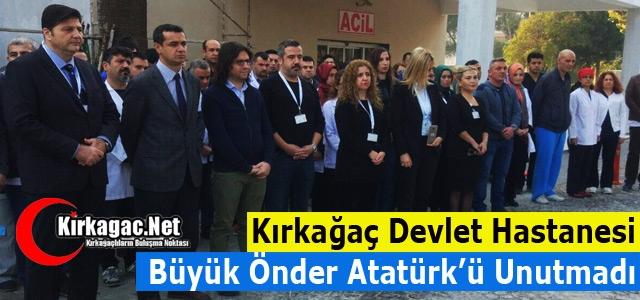 """KIRKAĞAÇ DEVLET HASTANESİ 'ATATÜRK'Ü"""" UNUTMADI"""