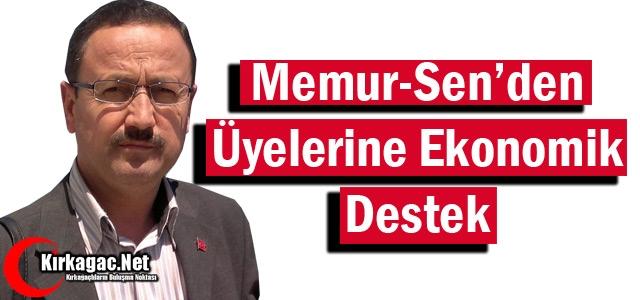 KIRKAĞAÇ MEMUR SEN'DEN ÜYELERİNE EKONOMİK DESTEK