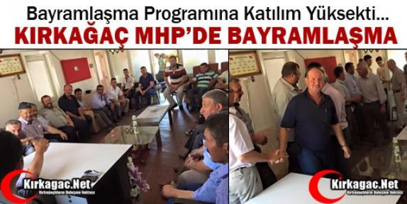 KIRKAĞAÇ MHP'DE BAYRAMLAŞMA
