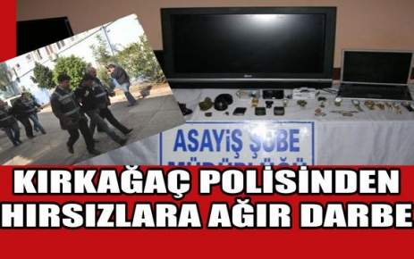 KIRKAĞAÇ POLİSİNDEN HIRSIZLARA DARBE