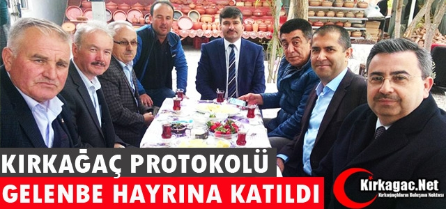 KIRKAĞAÇ PROTOKOLÜ GELENBE HAYRINA KATILDI