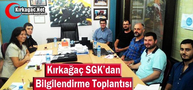KIRKAĞAÇ SGK'DAN BİLGİLENDİRME TOPLANTISI