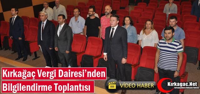 KIRKAĞAÇ VERGİ DAİRESİ'NDEN BİLGİLENDİRME TOPLANTISI(VİDEO)