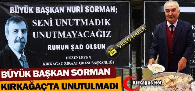 KIRKAĞAÇ ZİRAAT ODASI NURİ SORMAN'I UNUTMADI