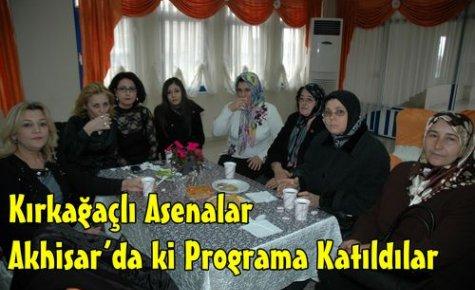 Kırkağaçlı Asenalar,Akhisar'da Programa Katıldılar
