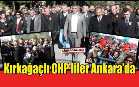 KIRKAĞAÇLI CHP'LİLER ANKARA'DA