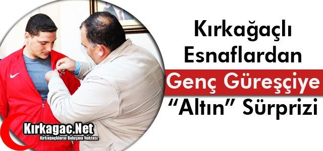 """KIRKAĞAÇLI GÜREŞÇİYE """"ALTIN"""" SÜRPRİZİ"""