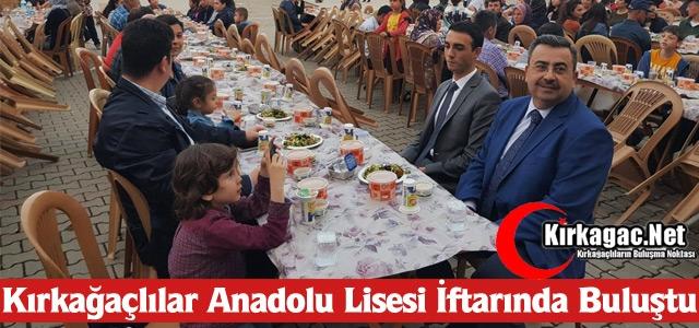 KIRKAĞAÇLILAR ANADOLU LİSESİ İFTARINDA BULUŞTU
