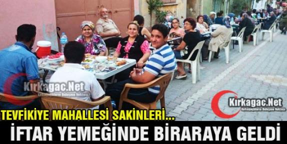 KIRKAĞAÇLILAR MAHALLE İFTARINDA BİRARAYA GELDİ
