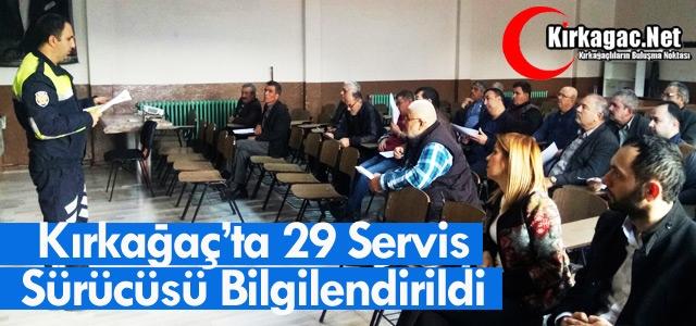 KIRKAĞAÇ'TA 29 SERVİS SÜRÜCÜSÜ BİLGİLENDİRİLDİ