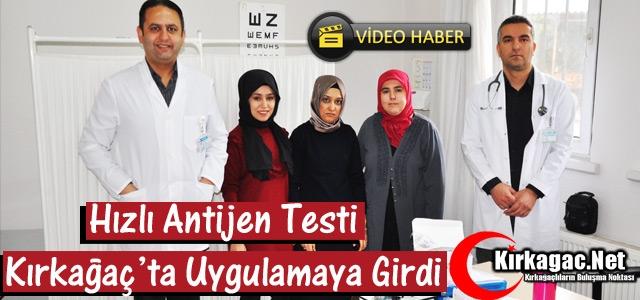 KIRKAĞAÇ'TA HIZLI ANTİJEN TESTİ UYGULAMAYA GİRDİ(VİDEO)