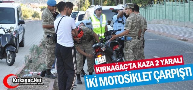 KIRKAĞAÇ'TA İKİ MOTOSİKLET ÇARPIŞTI 2 YARALI