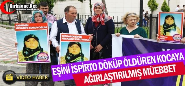 KIRKAĞAÇ'TA İŞLENEN CİNAYETE 'MÜEBBET HAPİS'