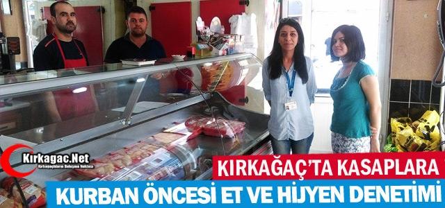 KIRKAĞAÇ'TA KURBAN ÖNCESİ KASAPLARA ET VE HİJYEN DENETİMİ