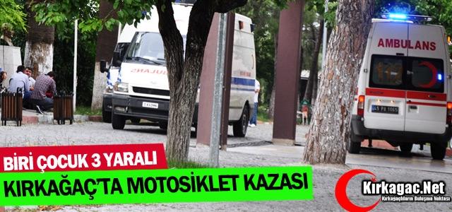 KIRKAĞAÇ'TA MOTOSİKLET KAZASI 3 YARALI