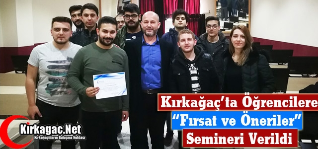 """KIRKAĞAÇ'TA ÖĞRENCİLERE 'FIRSAT VE ÖNERİLER"""" SEMİNERİ"""