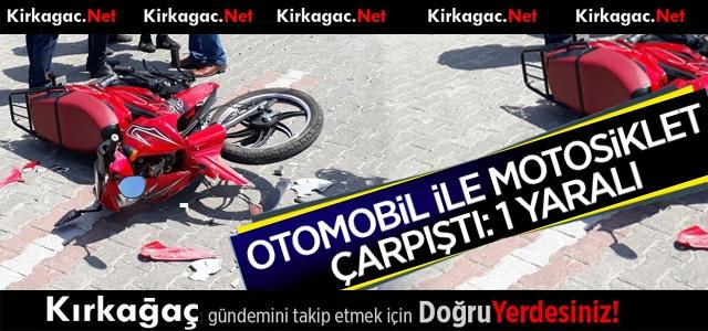 KIRKAĞAÇ'TA OTOMOBİL MOTOSİKLETLE ÇARPIŞTI