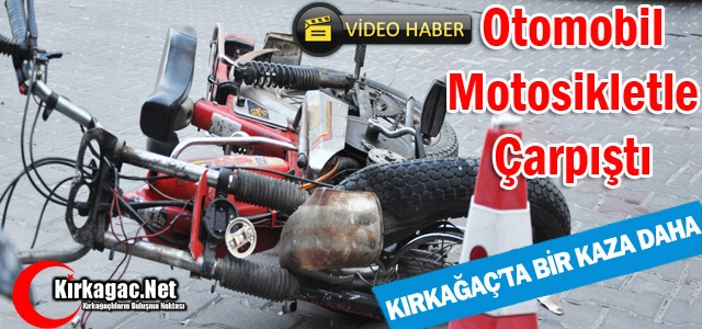KIRKAĞAÇ'TA OTOMOBİL MOTOSİKLETLE ÇARPIŞTI(VİDEO)