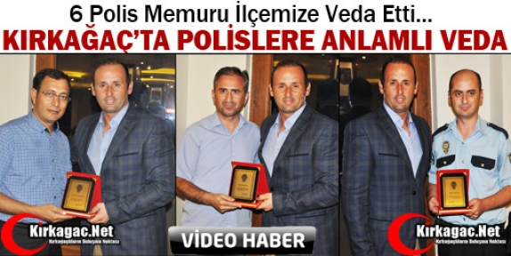 KIRKAĞAÇ'TA POLİSLERE ANLAMLI VEDA(VİDEO)