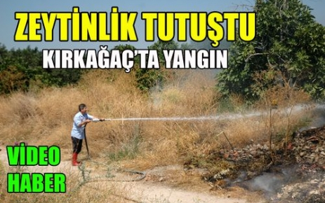 KIRKAĞAÇ'TA YANGIN(VİDEO)