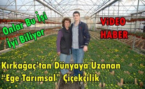 KIRKAĞAÇ'TAN DÜNYAYA UZANAN 'ÇİÇEKÇİLİK'(VİDEO)