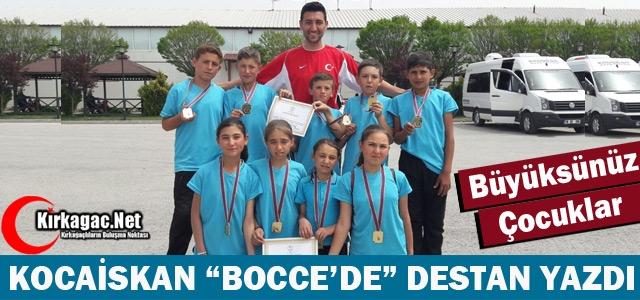 """KOCAİSKAN """"BOCCE'DE"""" DESTAN YAZDI"""