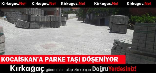 KOCAİSKAN'A KİLİT PARKE DÖŞENİYOR