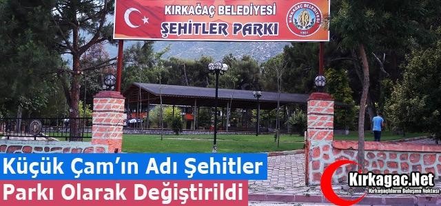 """KÜÇÜK ÇAM 'ŞEHİTLER PARKI"""" OLDU"""