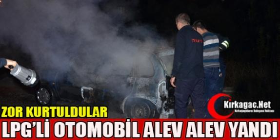 LPG'Lİ ARAÇ ALEV ALEV YANDI