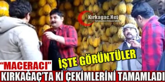 """""""MACERACI"""" KIRKAĞAÇ'TA ÇEKİMLERİNİ TAMAMLADI(VİDEO)"""