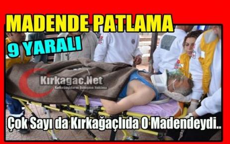 MADEN'DE PATLAMA 9 YARALI