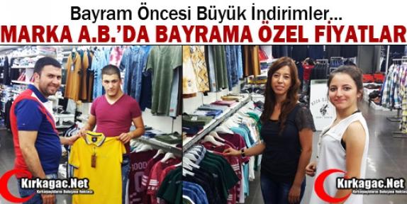MARKA A.B'DE BAYRAM ÖNCESİ ÖZEL İNDİRİMLER