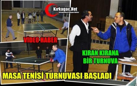 MASA TENİSİ TURNUVASI KIRAN KIRAN BAŞLADI(VİDEO)
