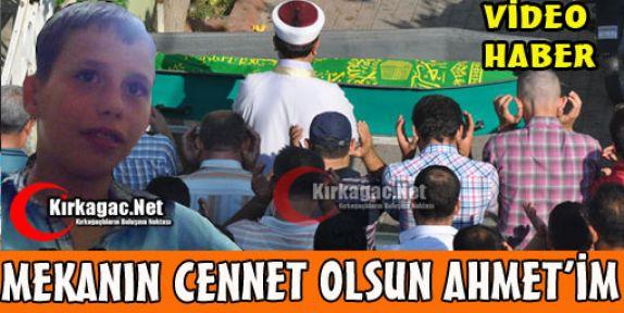 MEKANIN CENNET OLSUN AHMET'İM(VİDEO)