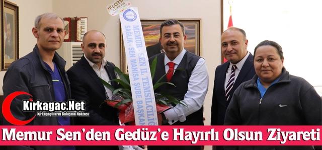 MEMUR SEN'DEN GEDÜZ'E 'HAYIRLI OLSUN' ZİYARETİ