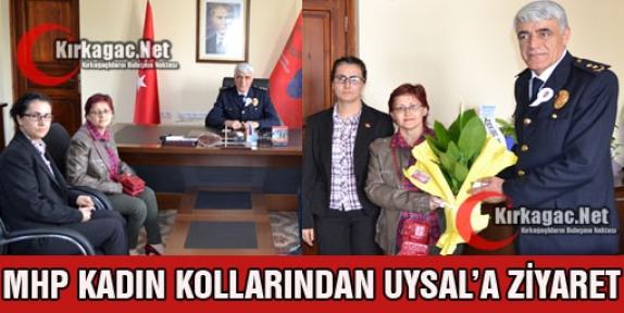 MHP KADIN KOLLARINDAN UYSAL'A ZİYARET