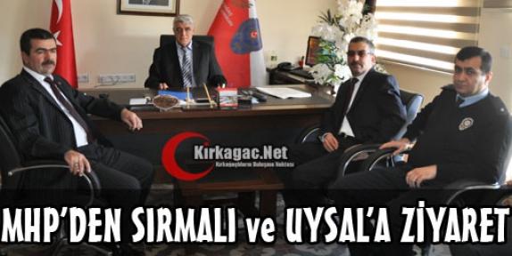 MHP'DEN SIRMALI ve UYSAL'A ZİYARET