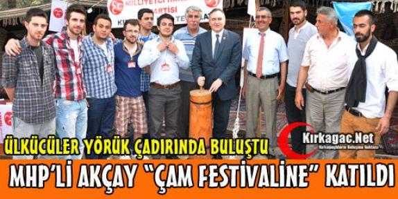MHP'Lİ AKÇAY ÇAM FESTİVALİNİ ZİYARET ETTİ