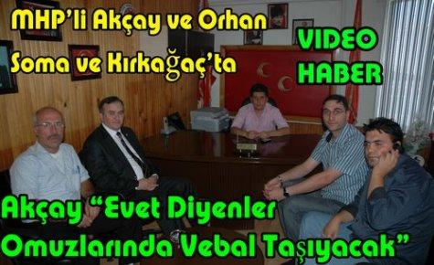 MHP'li Akçay ve Orhan Kırkağaç ve Soma'da(VİDEO HABER)